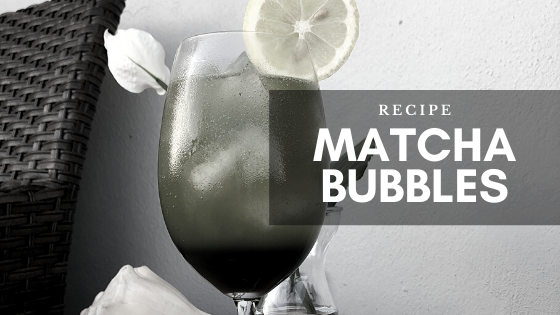 RECIPE - Matcha Bubbly