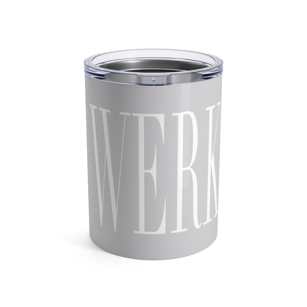 The Werk | 10 oz. Tumbler