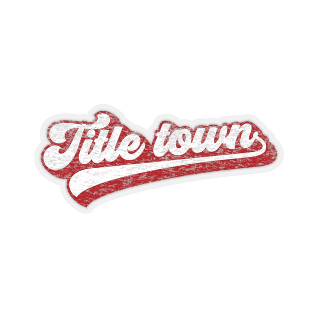 The Title Town | Sticker