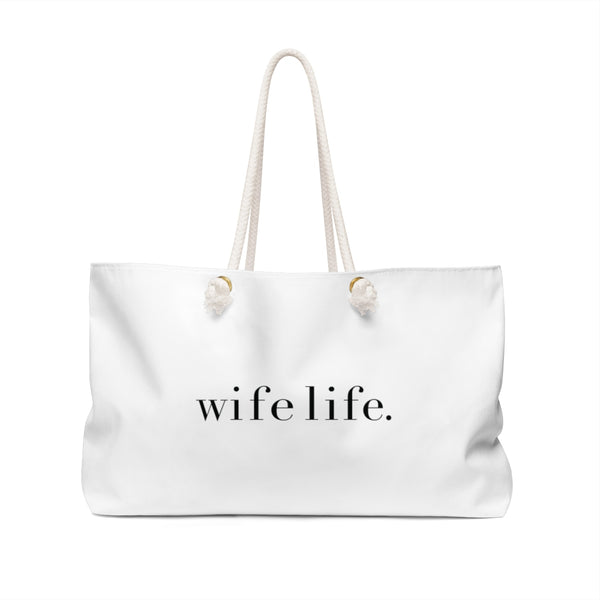 Wife Life | Weekender Bag