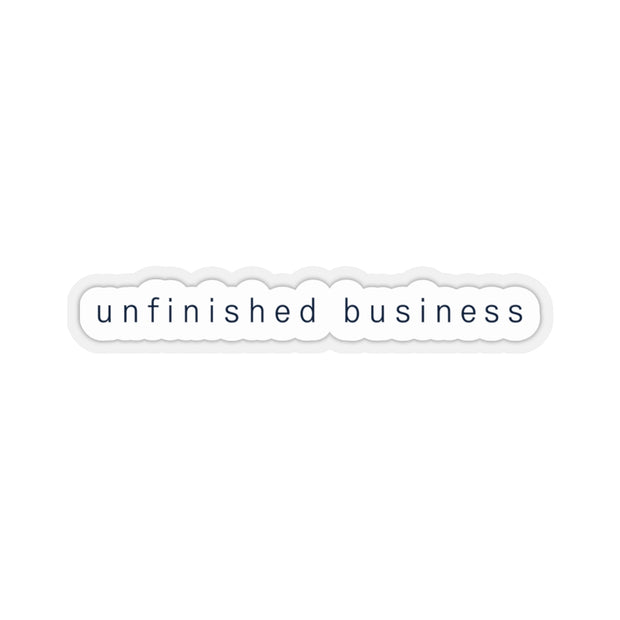 The Unfinished Business | Sticker