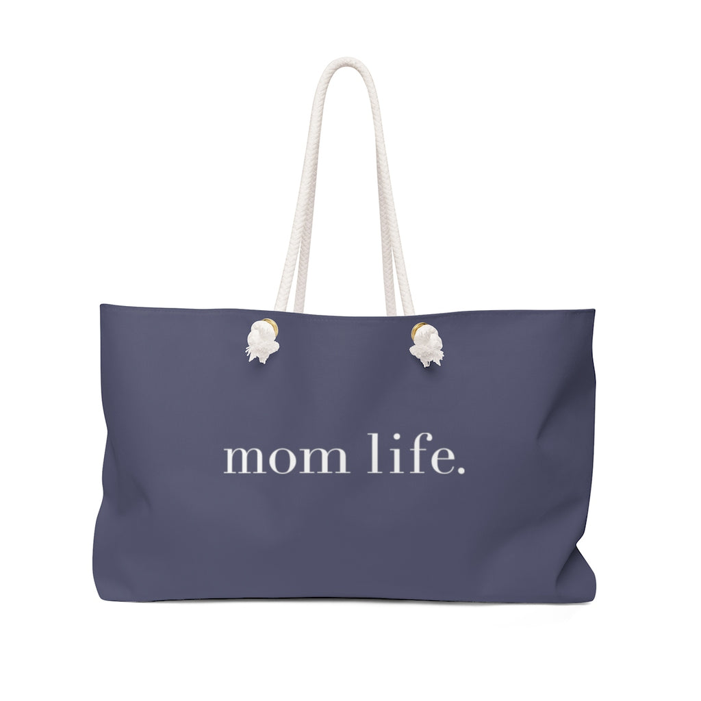 Mom Life | Weekender Bag