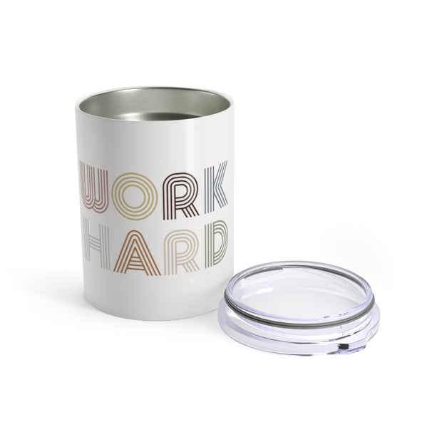 The Work Hard | 10 oz. Tumbler