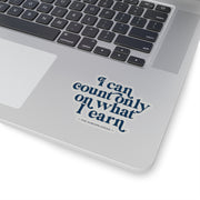 The What I Earn | Sticker