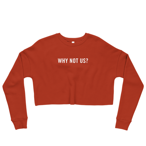 The Why Not Us | Crop Sweatshirt