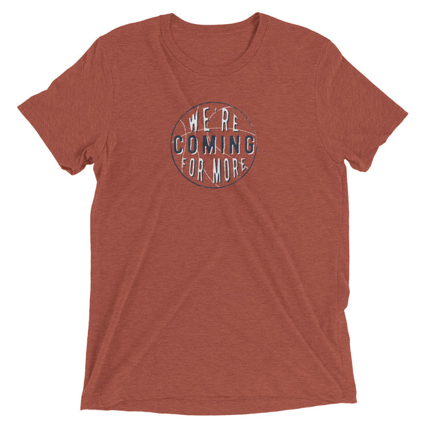 The Coming For More | Triblend Tee