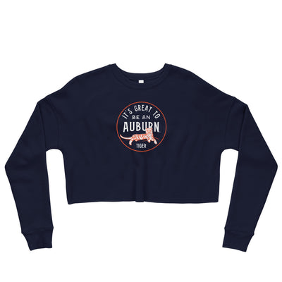 It's Great To Be an Auburn Tiger | Crop Sweatshirt