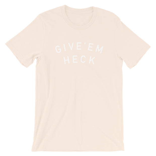 The Give Em Heck | Tee