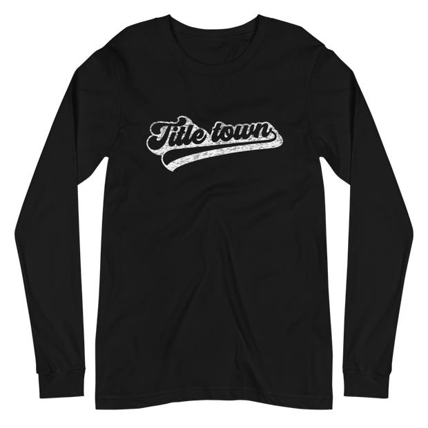 The Title Town | Long Sleeve Tee