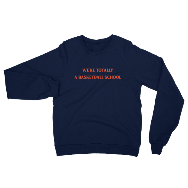 The Totally a Basketball School | Sweatshirt