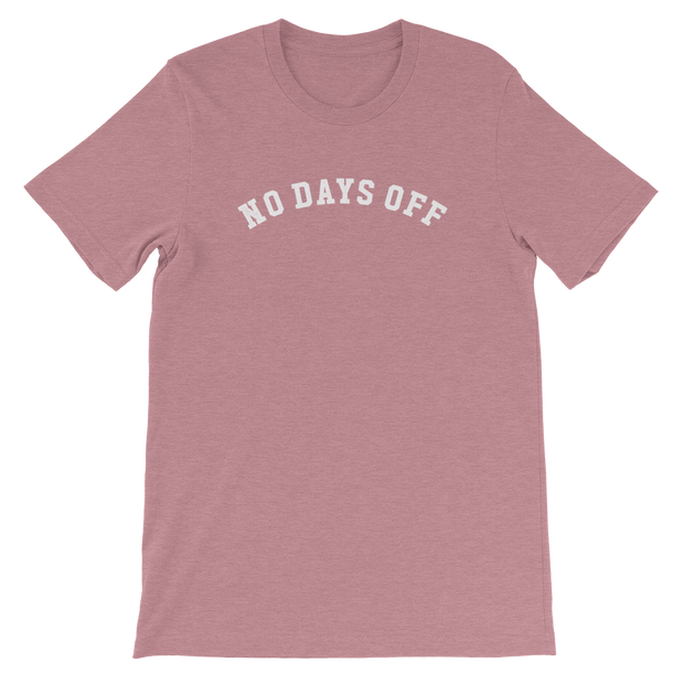 The No Days Off | Tee