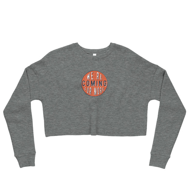The Coming For More | Crop Sweatshirt