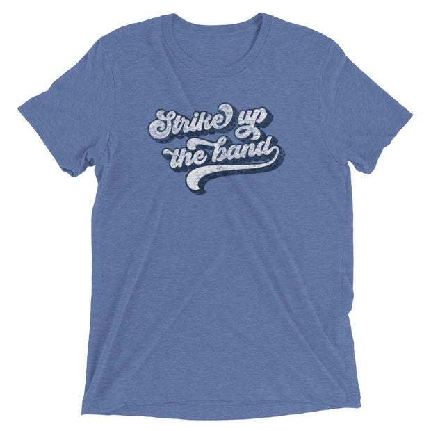 The Strike Up The Band | Triblend Tee