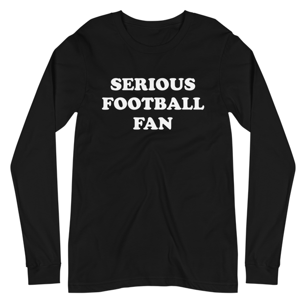 The Serious Football Fan | Long Sleeve Tee