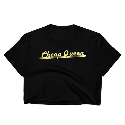 Cheap Queen - Crop Shirt