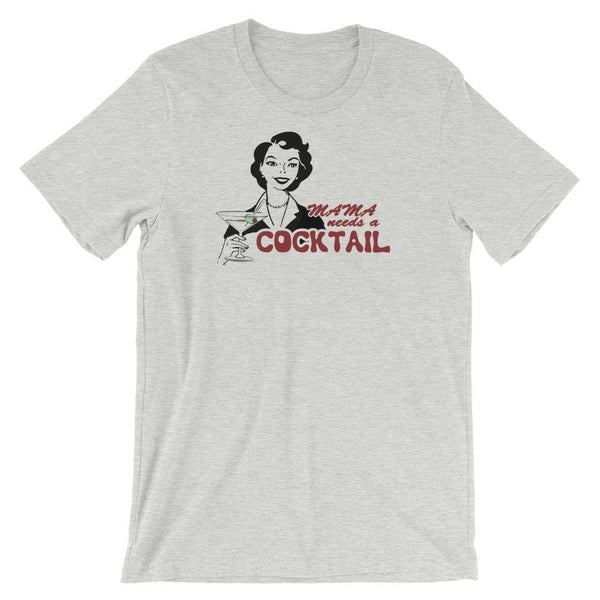 Mama Needs a Cocktail - Shirt