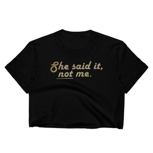 She Said It - Crop Shirt