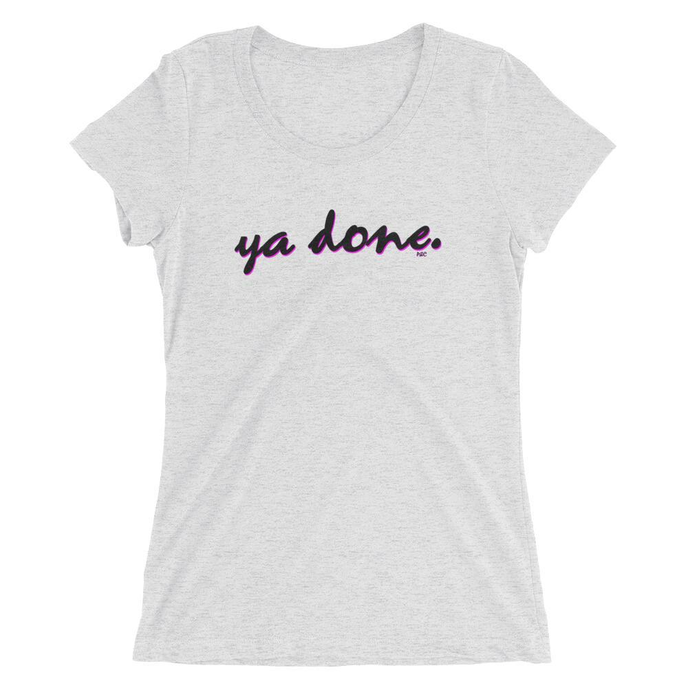 Polly and Crackers S Ya Done - Women's Triblend