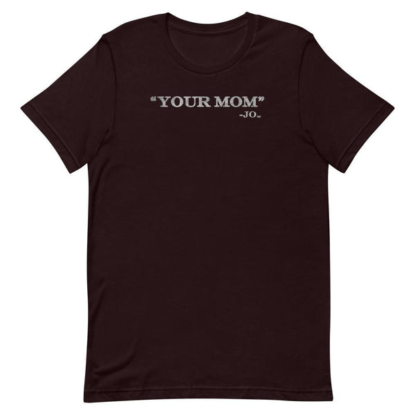 Your Mom - Shirt