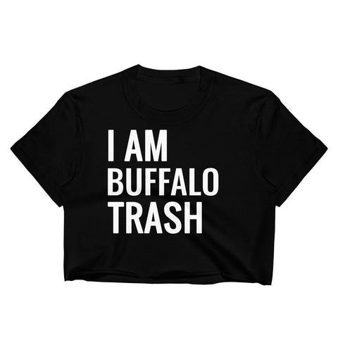 I AM [custom txt] TRASH - Crop Shirt