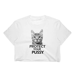 Protect Your Pussy - Crop Shirt