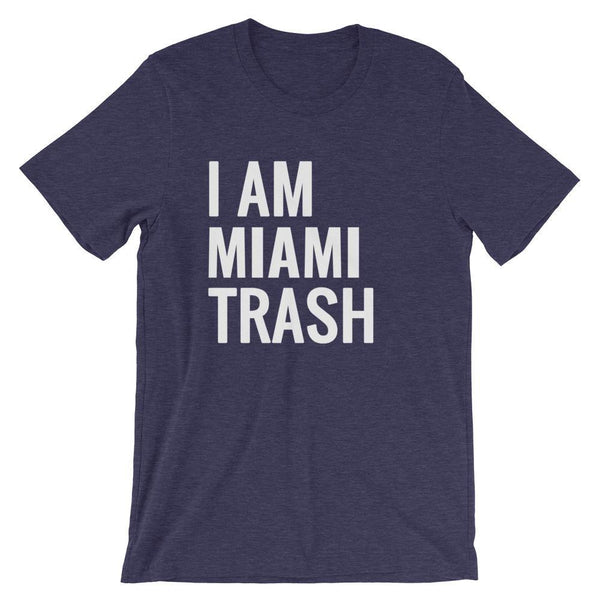 I Am [Custom] Trash - Shirt