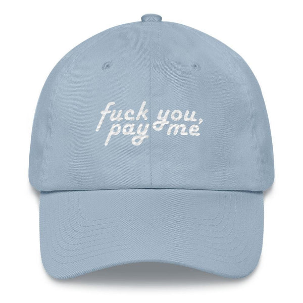 Fuck You, Pay Me - Embroidered Hat - Polly and Crackers
