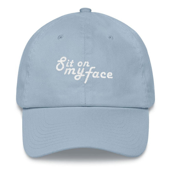 Sit On My Face - Embroidered Hat