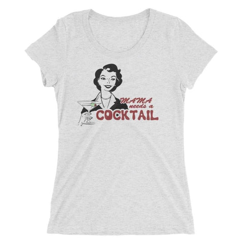 Mama Needs a Cocktail - Women's Triblend Shirt - Polly and Crackers