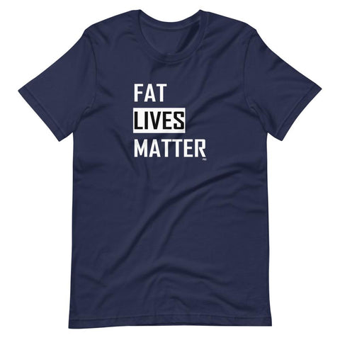 Fat Lives Matter - Shirt
