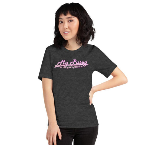 Polly & Crackers Shirts My Pussy is Not Your Problem - Shirt