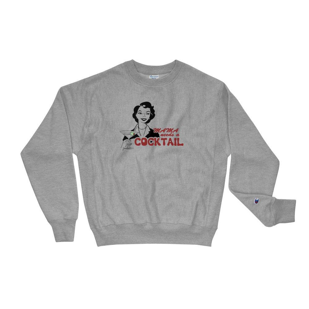 Mama Needs a Cocktail - Champion Sweatshirt - Polly and Crackers