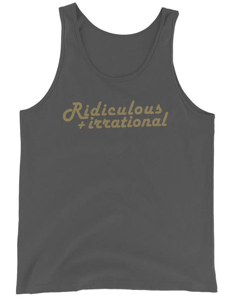 Ridiculous + Irrational - Tank Top