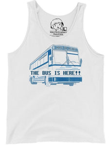 The Bus is Here!! - Tank , Tank , Polly & Crackers Apparel