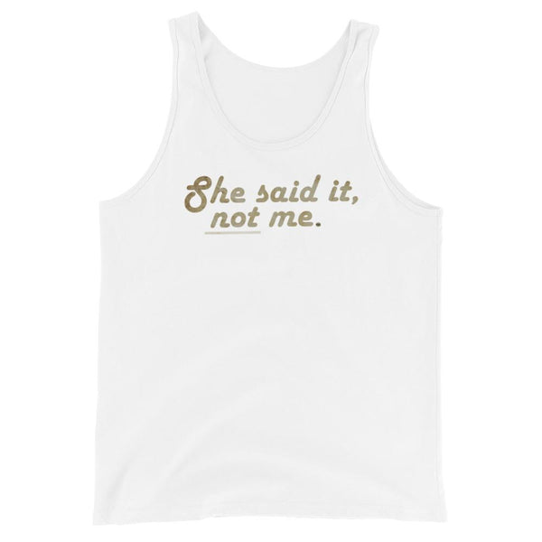 She Said It - Tank Top