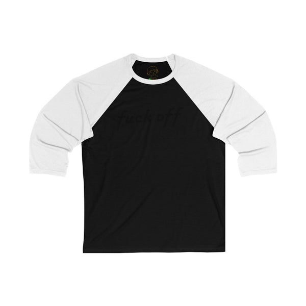 Fuck Off - Unisex 3/4 Sleeve Baseball Tee