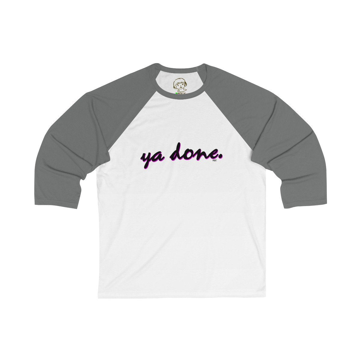 Printify Long-sleeve White/Asphalt / L Ya Done - Baseball Tee