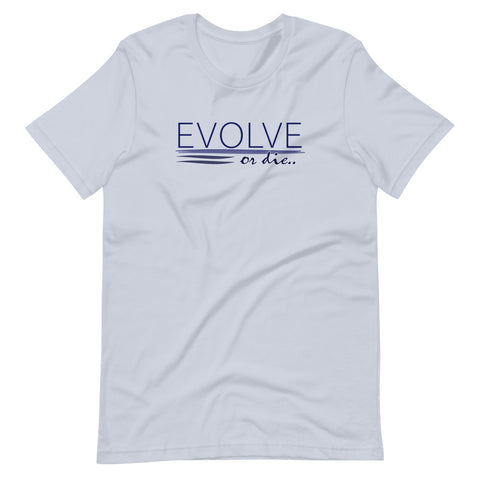 Evolve or Die - Shirt