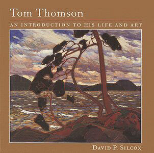 Tom Thomson - An Introduction to his Life and Art