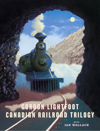 Canadian Railroad Trilogy - Gordon Lightfoot