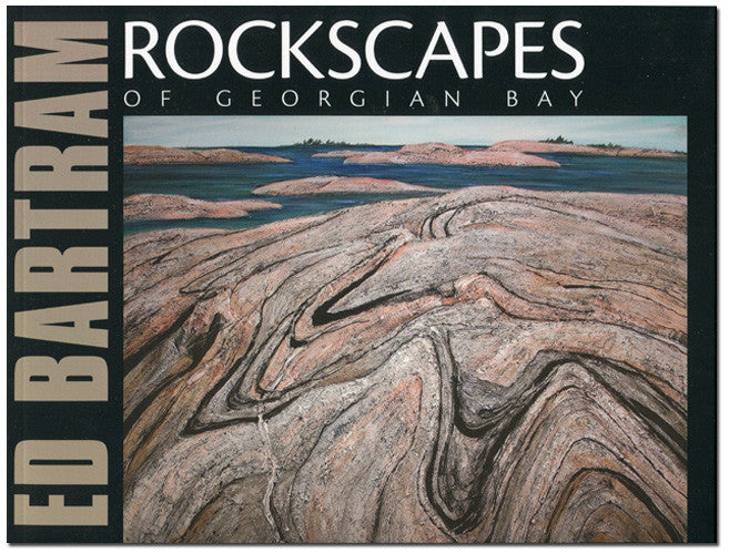 Ed Bartram: Rockscapes of Georgian Bay