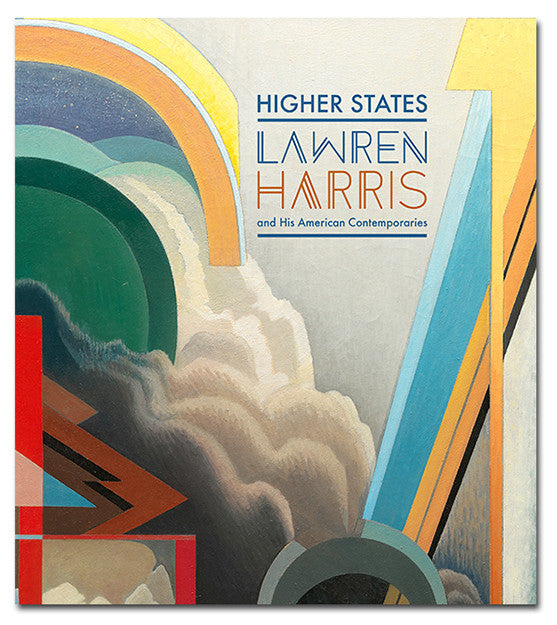 Higher States: Lawren Harris and His American Contemporaries