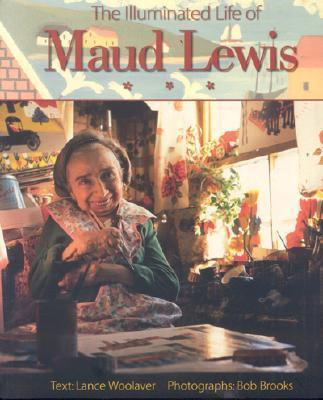 Illuminated Life of Maud Lewis