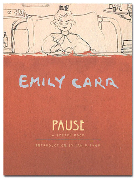 Pause: A Sketchbook - by Emily Carr