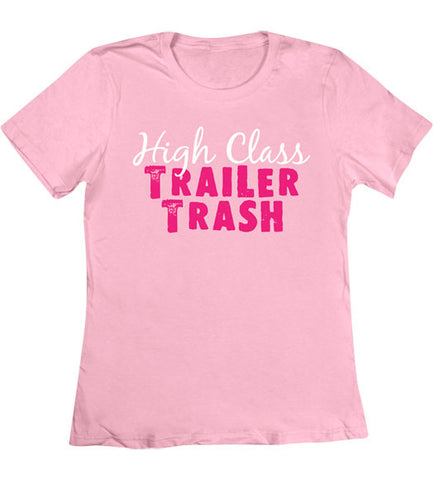 Charity Pink - Women's High Class Trailer Trash T-Shirt