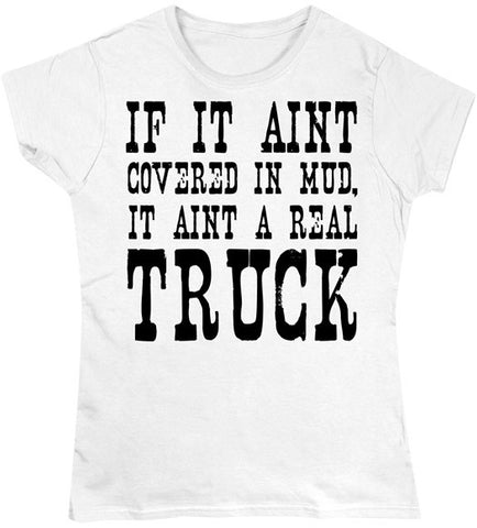 White - Juniors It Aint a Real Truck T-Shirt