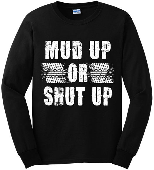 Black - Men's Mud Up or Shut Up Long Sleeve Tee