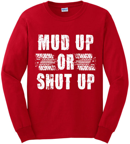 Red - Men's Mud Up or Shut Up Long Sleeve Tee