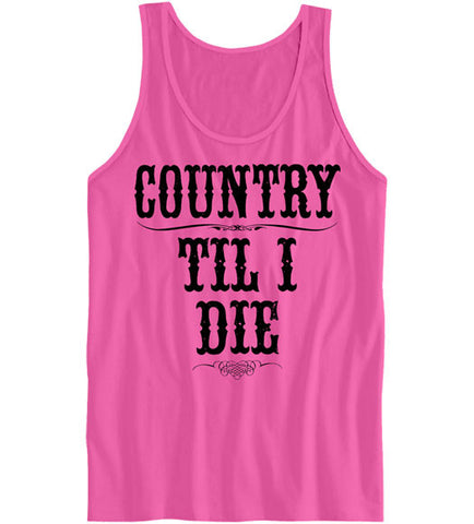 Neon Pink - Women's Country Til I Die Tank Top
