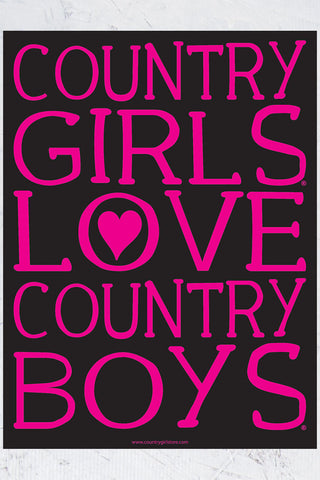 "Country Girl® - Love Country Boys™™ 18"" x 24"" Poster"